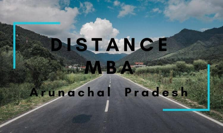 Distance MBA Options in Arunachal Pradesh