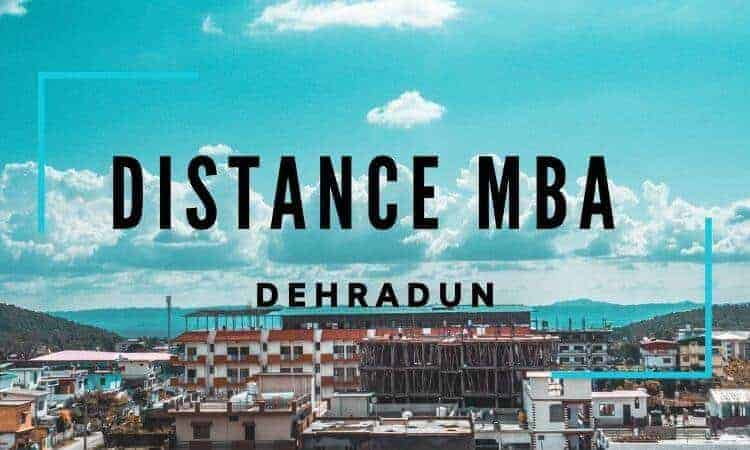 Distance MBA Colleges in Dehradun