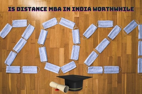 Is Distance MBA in India Worthwhile