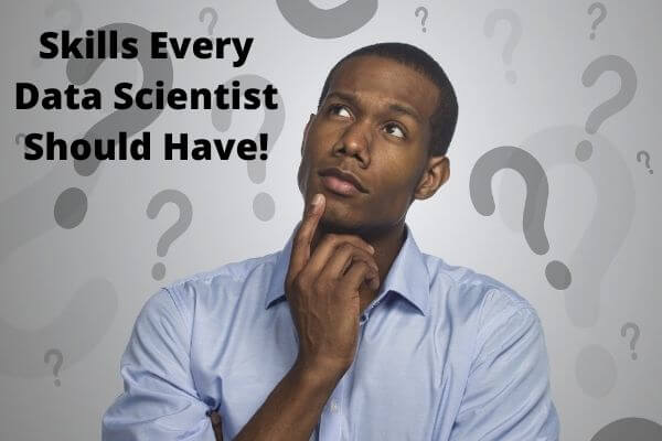 Skills Every Data Scientist Should have!
